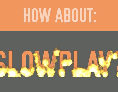 slowplay-tagmarshal